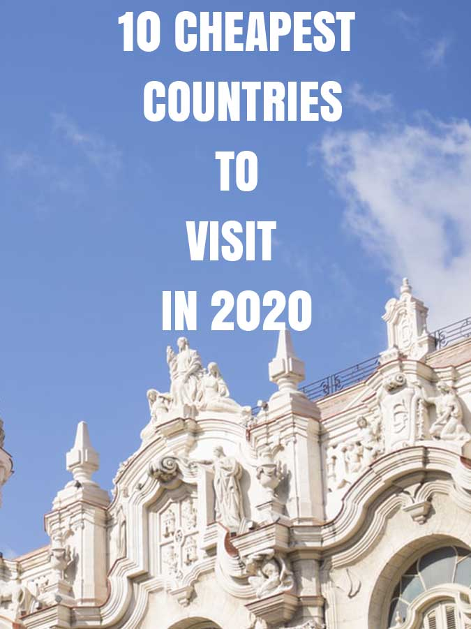 10 CHEAPEST COUNTRIES TO VISIT IN 2020