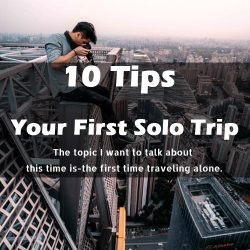 10 Tips To Rock Your First Solo Trip