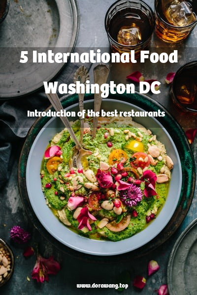 5 International Food in Washington DC