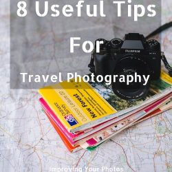 8 Useful Travel Photography Tips For Improving Your Photos