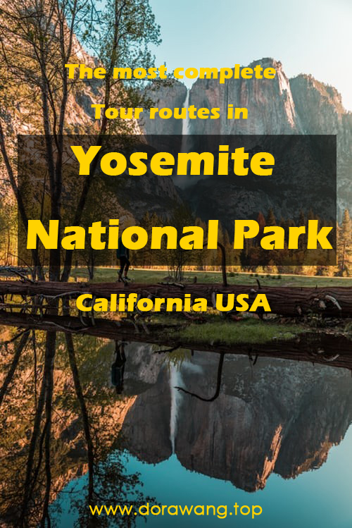 The most complete Tour routes in Yosemite National Park, California USA