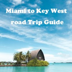 Florida- Miami to Key West road Trip Guide