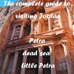 The complete guide to visiting Jordan- Petra,dead sea and Little Petra