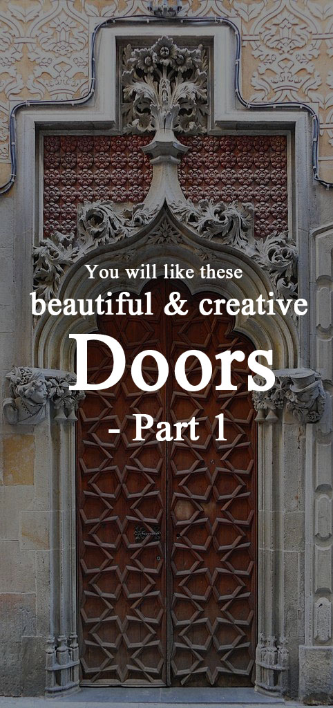 You will like these beautiful and creative doors- Part 1