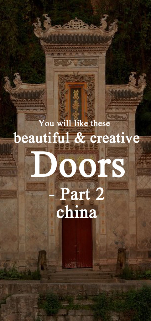 You will like these beautiful and creative doors- Part 2 china Asia