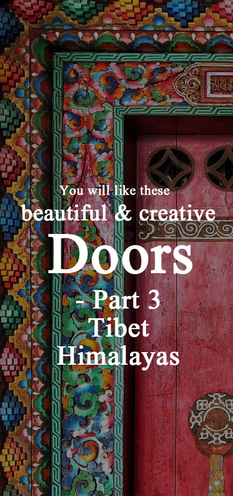 You will like these beautiful and creative doors- Part 3 Tibet Himalayas