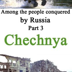 Among the people conquered by Russia Chechnya part 3 – killed Dudayev