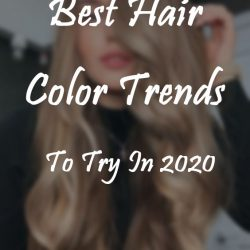 Best Hair Color Trends To Try In 2020