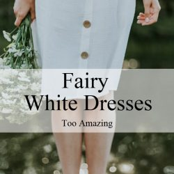 Fairy White Dresses too Amazing – Necessary to own a white dress -part three