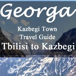 Kazbegi Town Travel Guide – Georgia