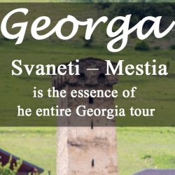 Svaneti – Mestia  is the essence of the entire Georgia tour