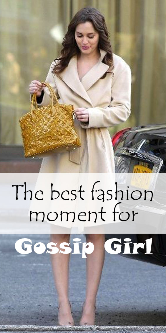 The best fashion moment for – Gossip Girl