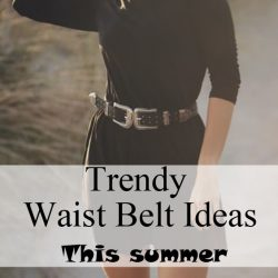 Trendy Waist Belt Ideas This summer-Part One