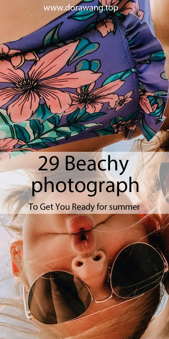 29 Beachy photograph to Get You Ready for summer
