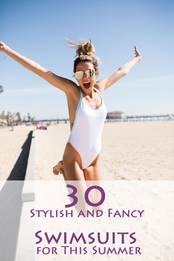 30 Stylish and Fancy Swimsuits for This Summer
