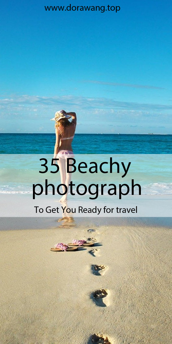 35 Beachy photograph to Get You Ready for travel