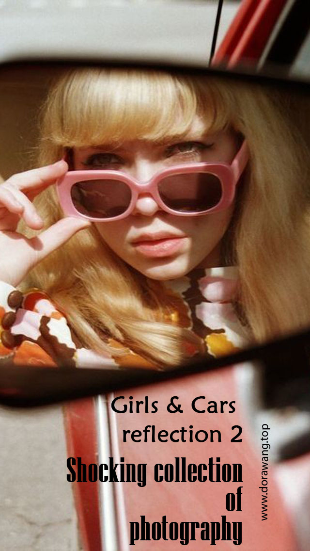 Girls & Cars reflection 2 – Shocking collection of photography Part Two