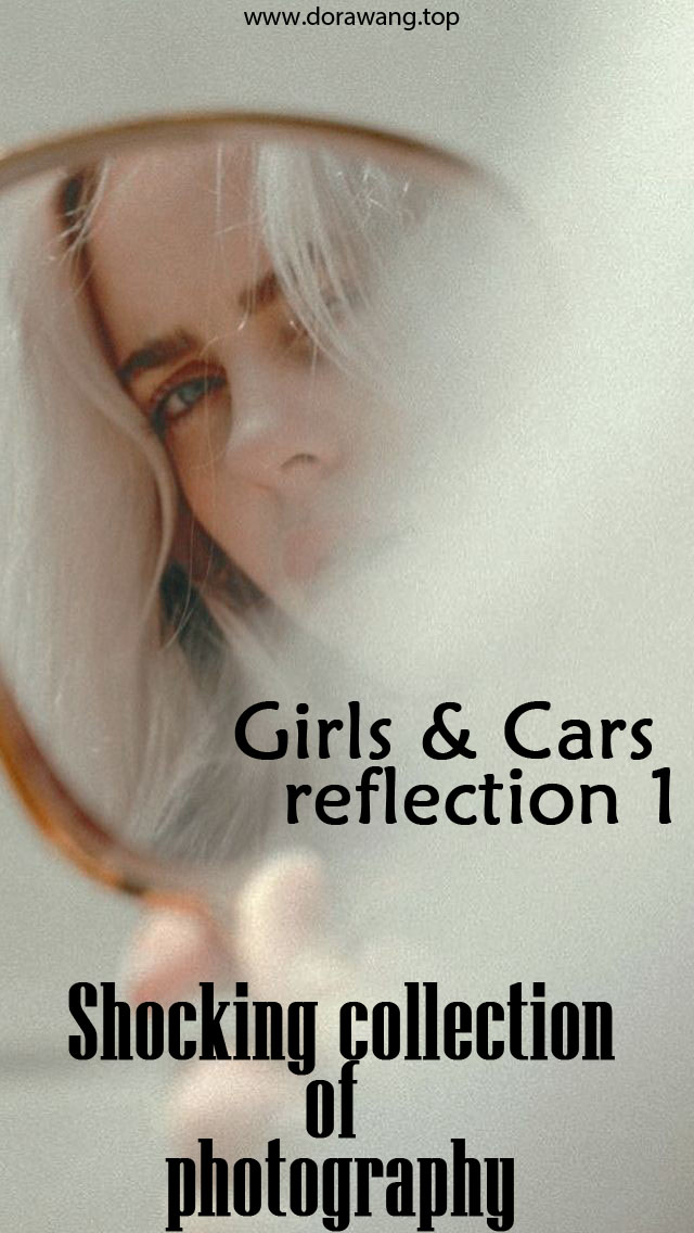 Girls & Cars reflections 1 – Shocking collection of photography Part One