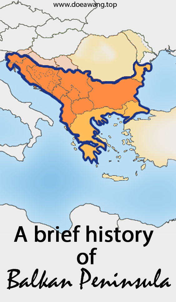 A brief history of the Balkan Peninsula